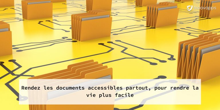 Rendez les documents accessibles de partout